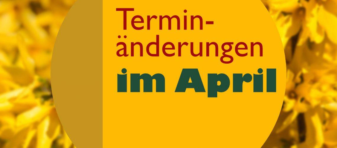 terminänderungen im april